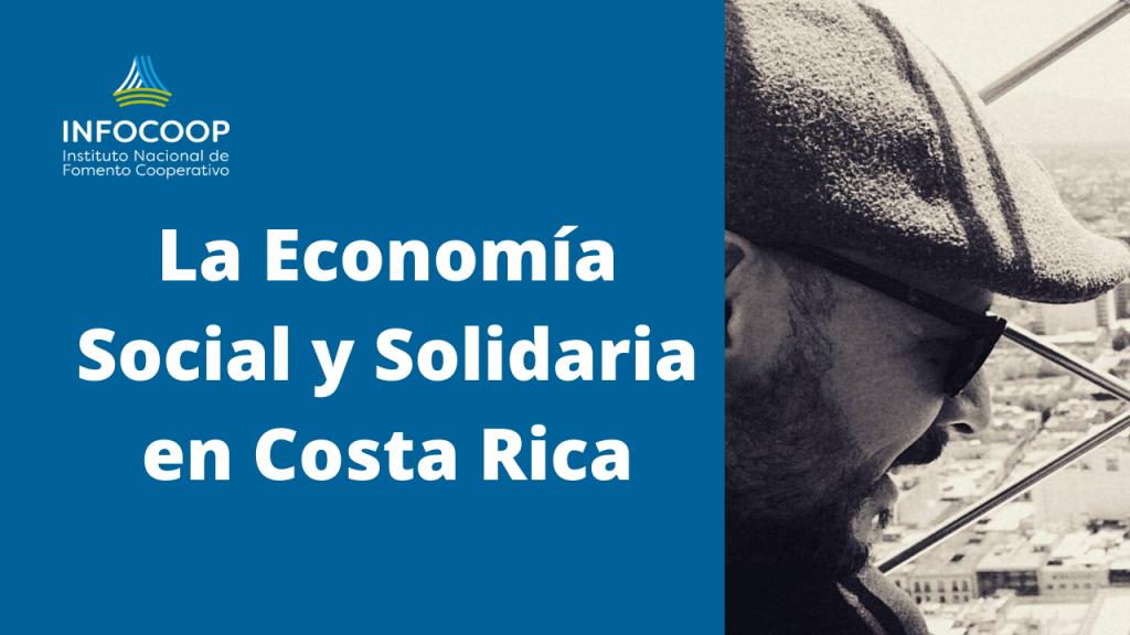 Óscar Segura La Economía Social Solidaria en Costa Rica
