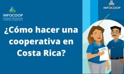 ¿Cómo hacer una cooperativa en Costa Rica?